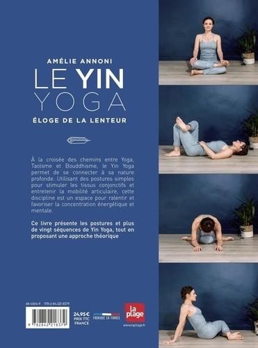 Le Yin Yoga, éloge de la lenteur